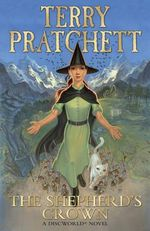 The Shepherd's Crown - Pre-order Now For Your Chance to Win!* : Discworld : Book 41 - Terry Pratchett
