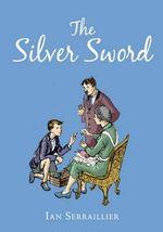 The Silver Sword : HB Classic - Ian Serraillier