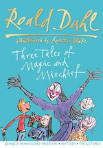 Roald Dahl : Three Tales of Magic and Mischief - Roald Dahl