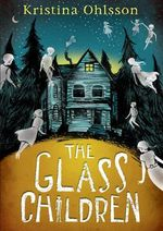 The Glass Children - Kristina Ohlsson