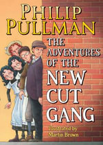 The New Cut Gang - Philip Pullman