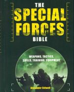 Special Forces Bible : Weaponsm Tactics, Skills, Training, Equipment - Alexander Stilwell