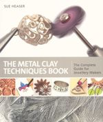 Metal Clay Techniques Book - Sue Heaser