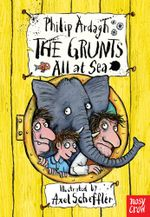 The Grunts All At Sea - Philip Ardagh