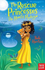 Rescue Princesses : The Moonlit Mystery - Paula Harrison