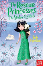 The Rescue Princesses : The Stolen Crystals - Paula Harrison
