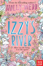 Izzy's River - Holly Webb