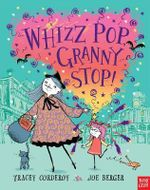 Whizz Pop, Granny Stop! - Tracey Corderoy