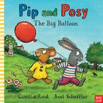 Pip and Posy : The Big Balloon - Axel Scheffler