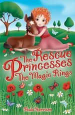 The Rescue Princesses : The Magic Rings - Paula Harrison
