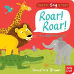 Can You Say it Too? Roar! Roar! - Sebastien Braun