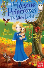 Rescue Princesses : The Silver Locket - Paula Harrison