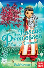 Rescue Princesses : The Ice Diamond - Paula Harrison