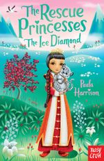 The Rescue Princesses : The Ice Diamond - Paula Harrison