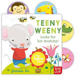 Teeny Weeny Looks for His Mummy : Tiny Tabs - Jannie Ho