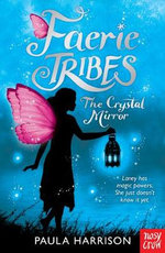 Faerie Tribes : The Crystal Mirror - Paula Harrison