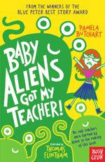 Baby Aliens Got My Teacher! - Pamela Butchart