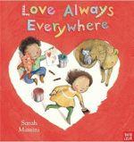 Love Always Everywhere - Sarah Massini