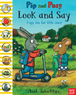 Pip and Posy : Look and Say - Axel Scheffler