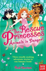 Rescue Princesses : Animals in Danger - Paula Harrison