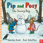 Pip and Posy : The Snowy Day - Axel Scheffler