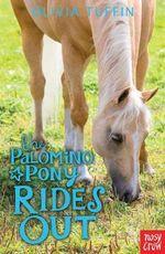 The Palomino Pony Rides Out - Olivia Tuffin