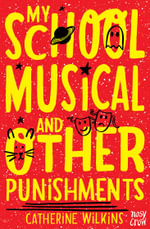 My School Musical and Other Punishments - Catherine Wilkins