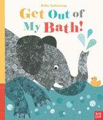Get Out of My Bath - Britta Teckentrup