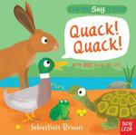 Can You Say it Too? Quack! Quack! : Can You Say It Too? - Sebastien Braun