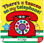 There's a Toucan on My Telephone : Slide and Seek - Jo Lodge