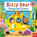 Bizzy Bear : Deepsea Diver - Benji Davies