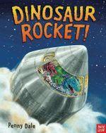 Dinosaur Rocket : Dinosaur Dig - Penny Dale