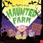 The Mystery of the Haunted Farm - Elys Dolan
