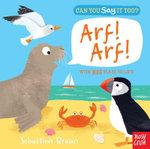 Can You Say it Too? Arf! Arf! : Can You Say It Too? - Sebastien Braun