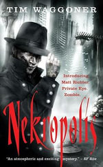 Nekropolis : A Matt Richter Novel - Tim Waggoner