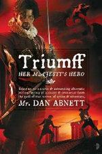 Triumff : Her Majesty's Hero - Dan Abnett