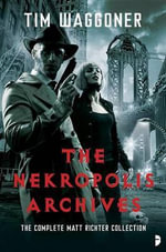 The Nekropolis Archives - Tim Waggoner
