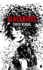 Blackbirds : Angry Robot - Chuck Wendig