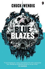 The Blue Blazes - Chuck Wendig