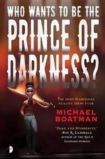 Who Wants to Be the Prince of Darkness? - Michael Boatman