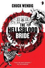 The Hellsblood Bride - Chuck Wendig