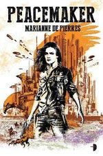 Peacemaker : Peacemaker - Marianne de Pierres