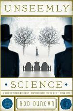 Unseemly Science : The Fall of the Gas-Lit Empire, Book 2 - Judge Rod Duncan