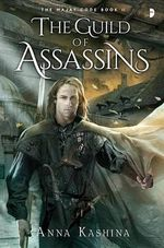 The Guild of Assassins : Book Two of the Majat Code - Anna Kashina