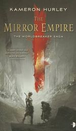 The Mirror Empire : Worldbreaker Saga 1 - Kameron Hurley