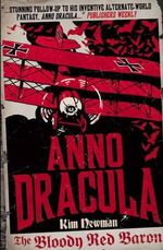 Anno Dracula : Bloody Red Baron - Kim Newman