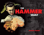 The Hammer Vault : Treasures from the Archive of Hammer Films - Marcus Hearn