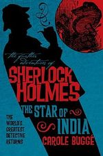 The Further Adventures of Sherlock Holmes : Star of India - Carole Bugge