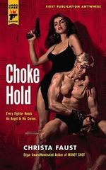 Choke Hold : A Hard Case Crime Novel - Christa Faust