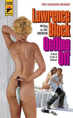 Getting Off : A Hard Case Crime Novel - Lawrence Block